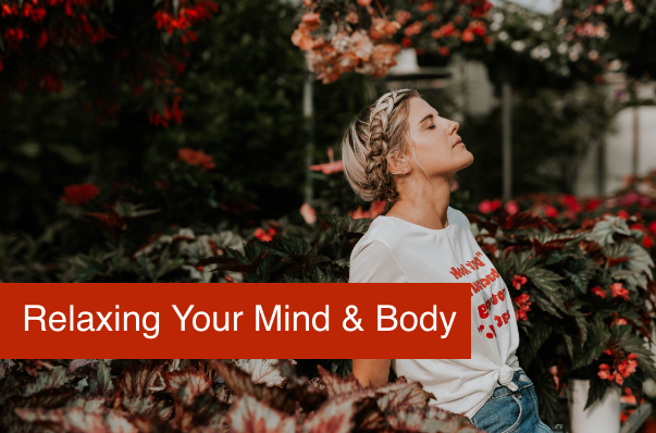 Just Breathe: Ways to Relax Your Mind and Body