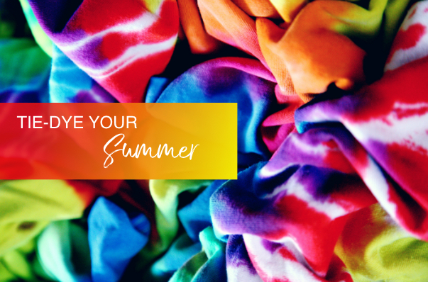 The Summer of Tie-Dye