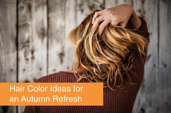 Hair Color Ideas for an Autumn Refresh