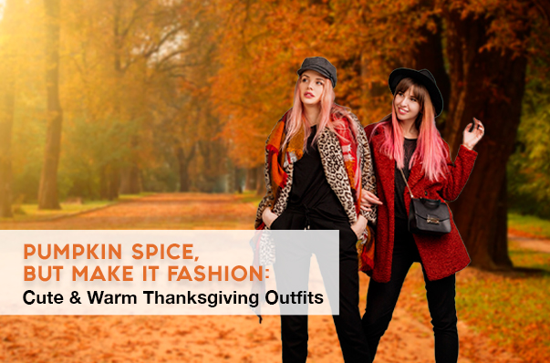 Cute & Warm Thanksgiving Outfits