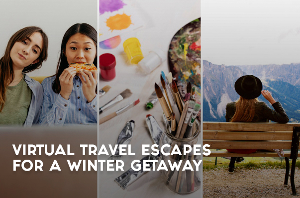 Virtual Travel Escapes for a Winter Getaway