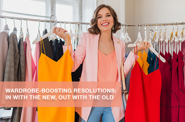 Wardrobe-Boosting Resolutions: In with the New, Out with the Old