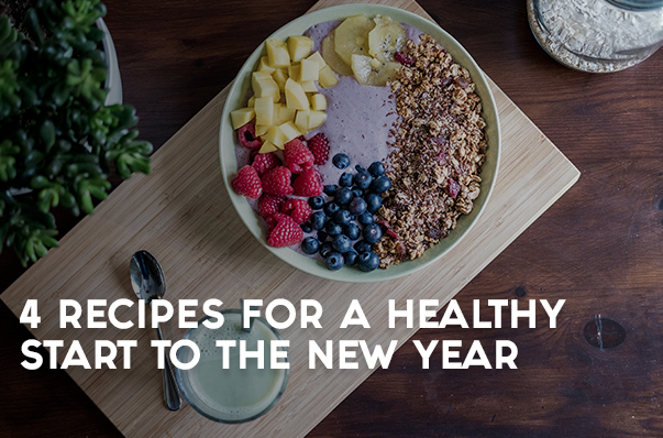 4 Recipes for a Healthy Start to the New Year