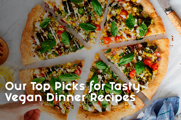 Our Top Picks for Tasty Vegan Dinner Recipes