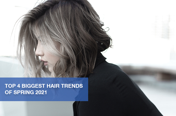 Top 4 Biggest Hair Trends of Spring 2021