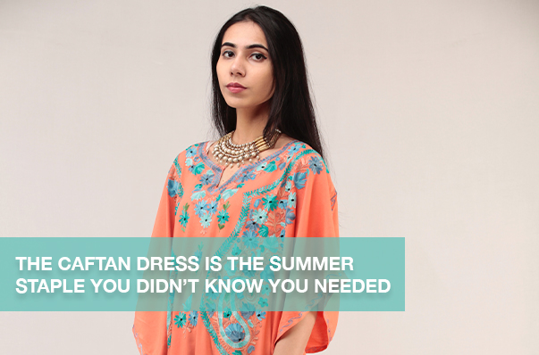 The Caftan Dress is the Summer Staple You Didn't Know You Needed