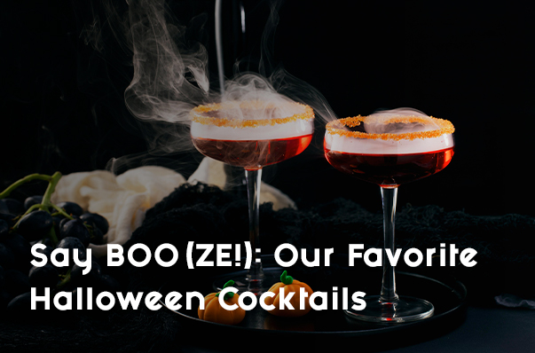 Say BOO(ZE!): Our Favorite Halloween Cocktails